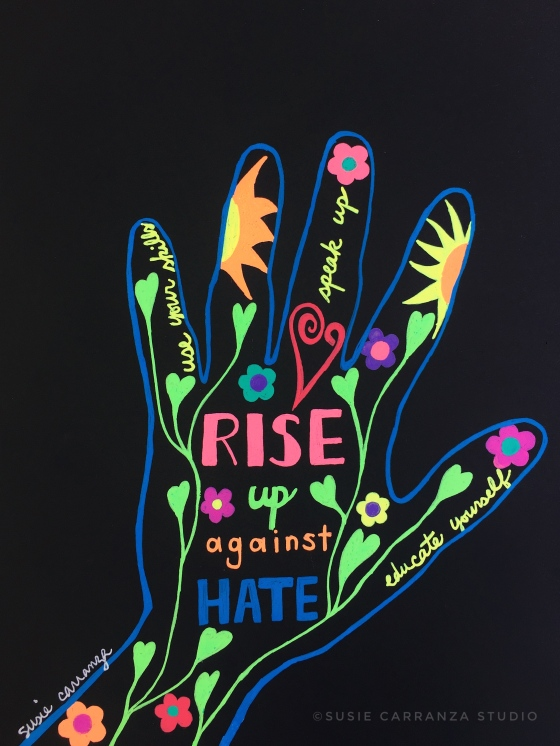 Rise Up Against Hate- susie carranza studio